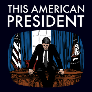 This American President by Evergreen Podcasts
