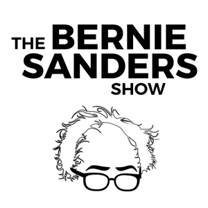 The Bernie Sanders Show by U.S. Senator Bernie Sanders