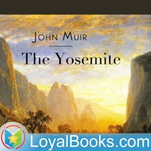 The Yosemite by John Muir by Loyal Books