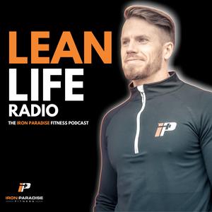 Lean Life Radio by Iron Paradise Fitness