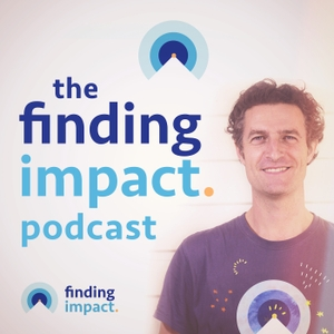 The Finding Impact Podcast by Andy Narracott