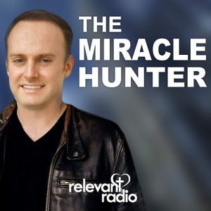 The Miracle Hunter – Relevant Radio by Relevant Radio