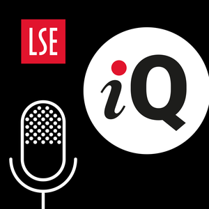 LSE IQ podcast by London School of Economics and Political Science