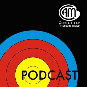 CAM Podcast by Competition Archery Media
