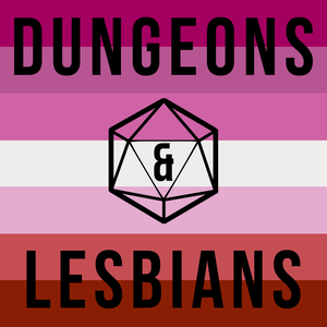 Dungeons & Lesbians by Audrey, Bec, Fallon, MJ, and Roy