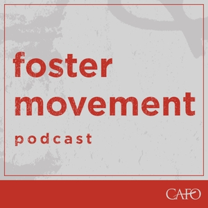 Foster Movement Podcast by CAFO National Foster Care Initiative
