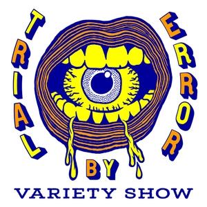 Trial By Error Variety Show by Chaznik Raab