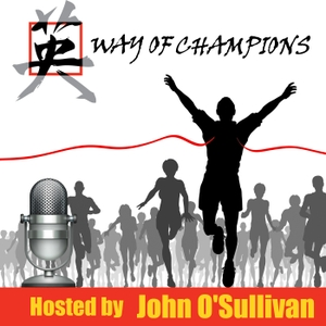 Way of Champions Podcast by John O'Sullivan