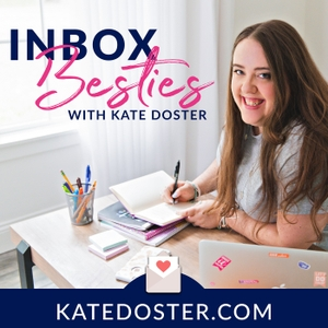 Inbox Besties w/ Kate Doster | Email Marketing Podcast by Kate Doster