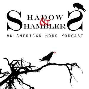 Shadows and Shamblers An American Gods Podcast by Halowed Ground Media