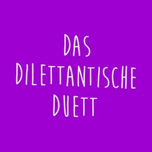 Das Dilettantische Duett by Mikkel und Andi