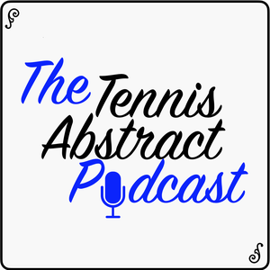The Tennis Abstract Podcast by Jeff Sackmann