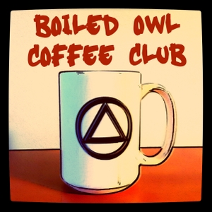 Boiled Owl AA Recovery Podcast by The Boiled Owl