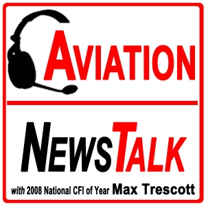 Aviation News Talk podcast by Max Trescott