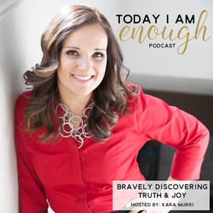 Today I am Enough by Kara Murri