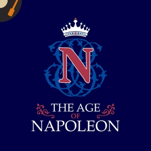 The Age of Napoleon Podcast by The Recorded History Podcast Network