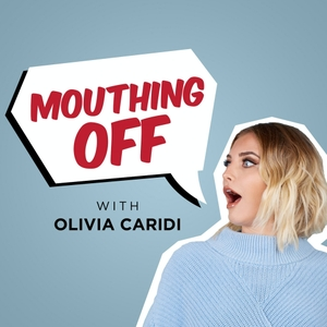 Mouthing Off with Olivia Caridi by Radio.com