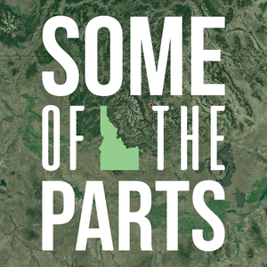Some of the Parts by Boise State Public Radio