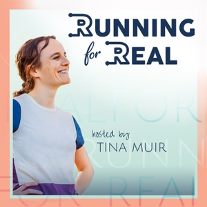 The Running for Real Podcast by Tina Muir