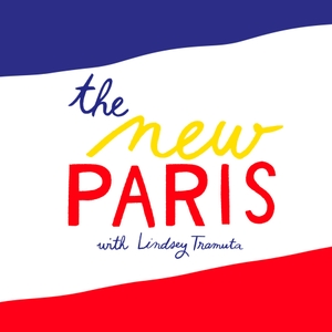 The New Paris Podcast by Lindsey Tramuta