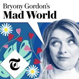 Bryony Gordon's Mad World by The Telegraph