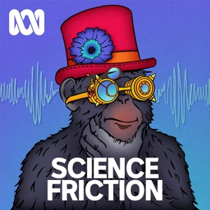 Science Friction - ABC RN by ABC Radio National
