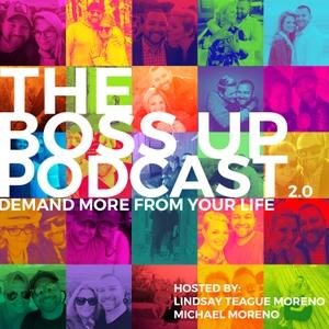 Boss Up! Podcast   Lindsay Teague Moreno by Lindsay Teague Moreno