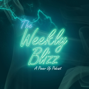 The Weekly Blizz by Power Up Network