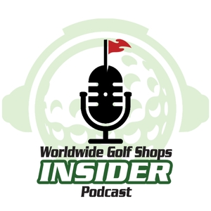 Worldwide Golf Shops Insider Podcast by Tom Brassell