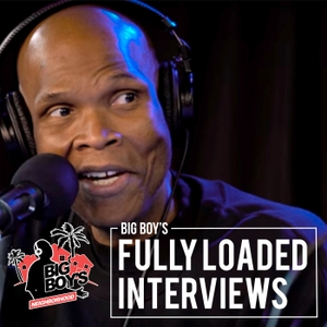 Big Boy's Fully Loaded Interviews by Big Boy's Neighborhood