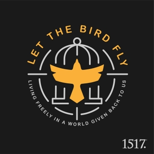 Let the Bird Fly! by 1517 Podcasts