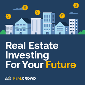 The RealCrowd Podcast | Fundamentals of Commercial Real Estate Investing by RealCrowd