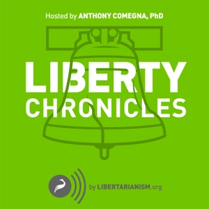 Liberty Chronicles by Libertarianism.org