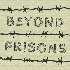 Beyond Prisons by Beyond Prisons