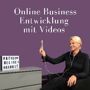 Online Business Entwicklung mit Videos! by Birgit Quirchmayr