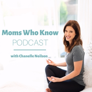Moms who Know by Chanelle Neilson