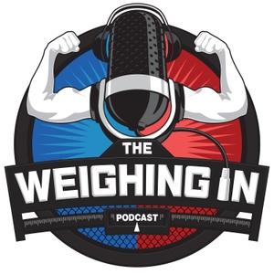 WEIGHING IN by John McCarthy & Josh Thomson's MMA Show