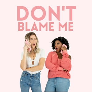 Don't Blame Me! by Meghan Rienks
