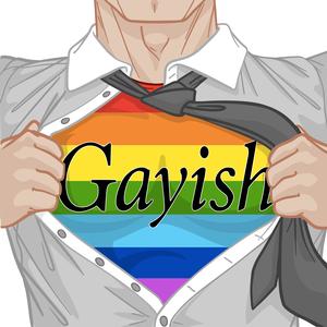 Gayish Podcast by Gayish Media, LLC