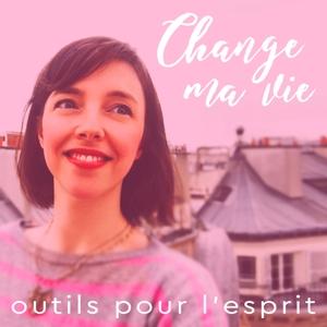 Change ma vie : Outils pour l'esprit by Clotilde Dusoulier