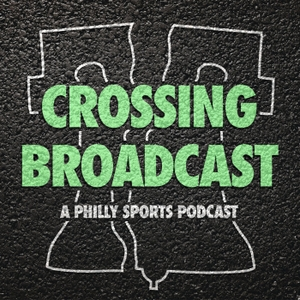 Crossing Broadcast: A Philly Sports Podcast by Crossing Broad