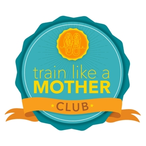 Train Like A Mother by Another Mother Runner