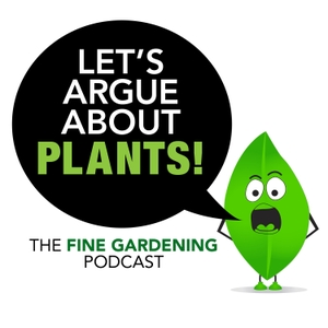 Let's Argue About Plants by Fine Gardening Magazine