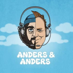 anders & anders podcast by Pineapple Entertainment