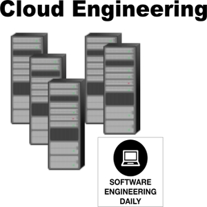 Cloud Engineering – Software Engineering Daily by Cloud Engineering – Software Engineering Daily