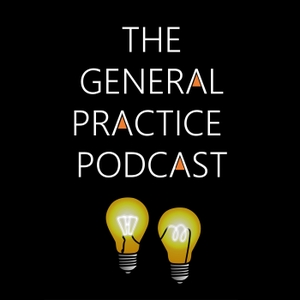 The General Practice Podcast by Ben Gowland