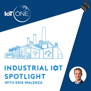 Industrial IoT Spotlight by Erik Walenza: CEO, IoT ONE | Chair, IIC Smart Factory Task Group | Director, Startup Grind