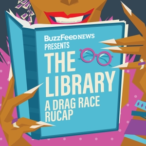BuzzFeed's The Library: A Drag Race RuCap by BuzzFeed