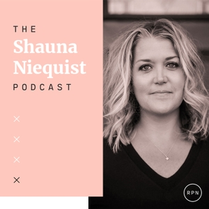 The Shauna Niequist Podcast by RELEVANT Magazine