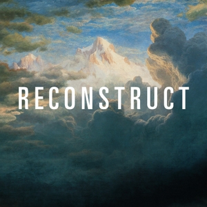 Reconstruct by John Raines and Dan Koch